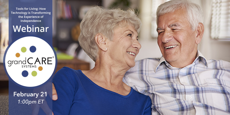 GrandCare Offers Tech Tools for Aging Webinar Featuring Top Industry Experts Feb 21