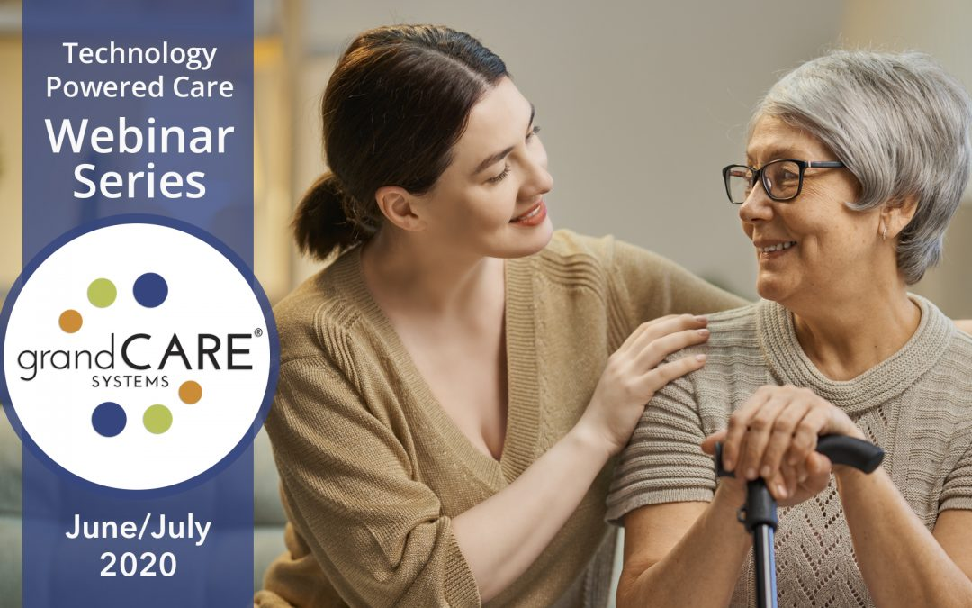 GrandCare Systems hosts free webinar series on successful technology integration in care models